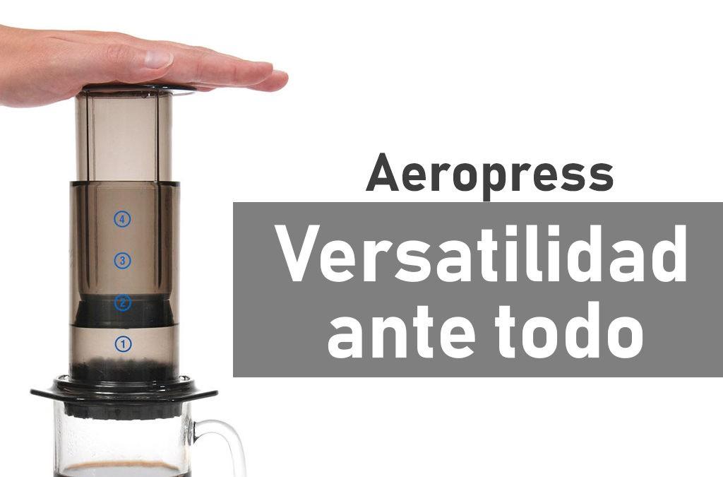 AeroPress «Versatilidad ante todo»