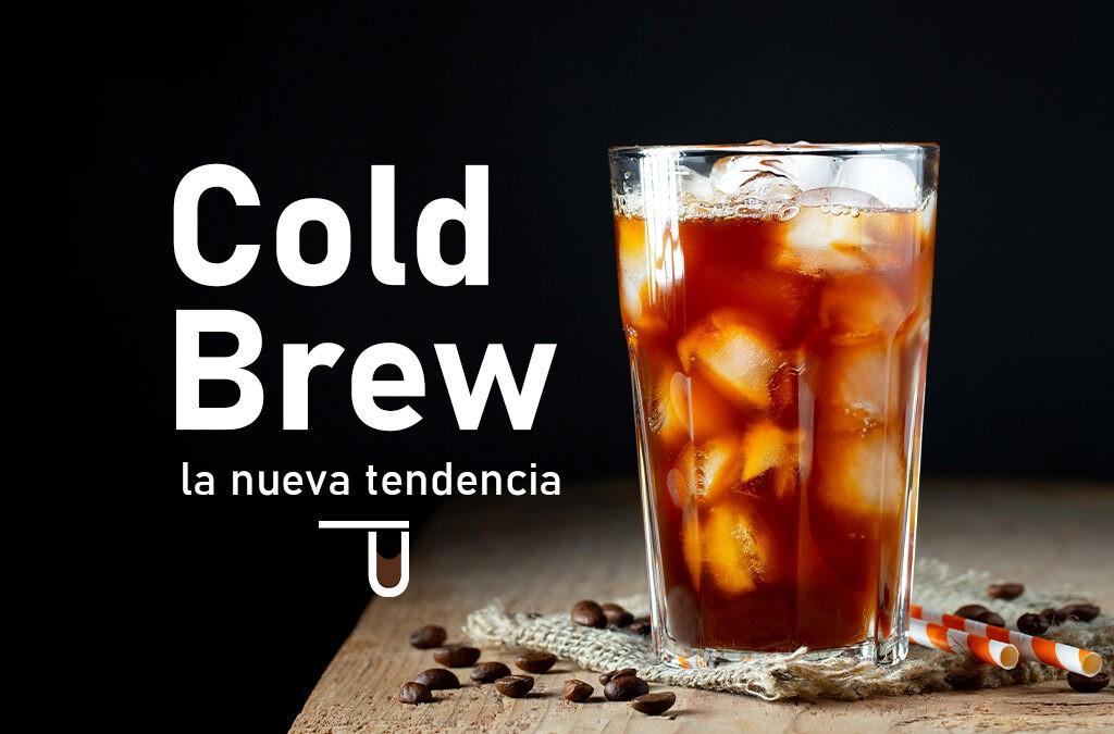 Cold Brew: la nueva tendencia